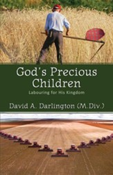 God's Precious Children: Labouring for His Kingdom