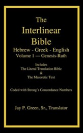 The Interlinear Bible: Hebrew - Greek - English, Vol 1 - Genesis-Ruth - Slightly Imperfect