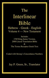 The Interlinear Bible: Hebrew - Greek - English, Vol 4 -  New Testament