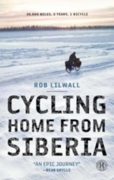 Cycling Home from Siberia:  3,000 Miles, 3 Years,  1 Bicycle