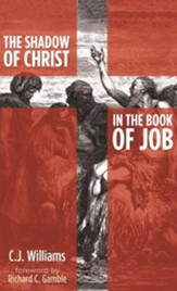 The Shadow of Christ in the Book of Job [Hardcover]