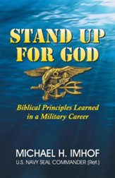Stand Up for God: Biblical Principles Learned in a Military Career
