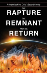 The Rapture, the Remnant, and the Return: A Deeper Look Into Christ's Second Coming