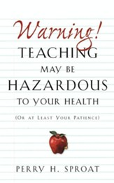 Warning!teaching May Be Hazardous to Your Health