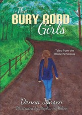 The Bury Road Girls: Tales from the Bruce Peninsula