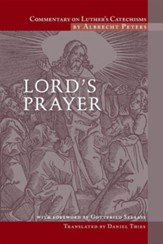 Commentary on Luther's Catechisms: Lord's Prayer