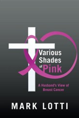 Various Shades of Pink: A Husband's View of Breast Cancer