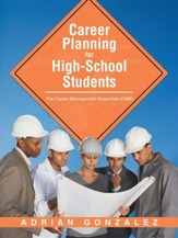 Career Planning for High-School Students: The Career Management Essentials (Cme)