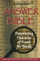 Thompson Answer Bible-KJV: Discovering Treasures of Truth for Youth, Paper Over Board, Not Applicable