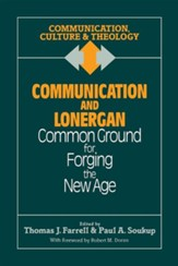 Communication & Lonergan: Common Ground for Forging  the New Age