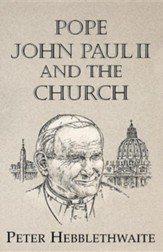 Pope John Paul II & the Church