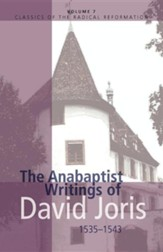 The Anabaptist Writings of David Joris 1535-1543
