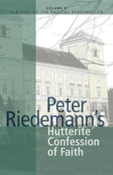 Peter Riedmann's Hutterite Confession of Faith