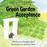 Green Garden Acceptance: A Child's Devotional about God and Who He Is