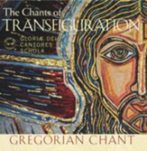 The Chants of Transfiguration: Gregorian Chant