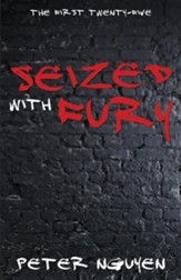 Seized with Fury: The First Twenty-Five