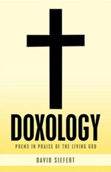 Doxology: Poems in Praise of the Living God