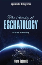 The Study of Eschatology: Are You Ready for What Is Coming?