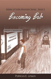 Becoming Bob: Allister of Turtle Mountain Series