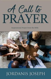 A Call to Prayer: Inspirational Prayer from the Bible