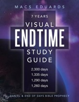 Visual Endtime Study Guide: Daniel & End of Days Bible Prophecy