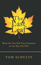 The Last Leaf: What Do You Tell Your Grandson on the Day You Die?
