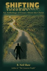 Shifting Shadows: An Anthology of Essays about the Christ