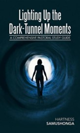 Lighting Up the Dark-Tunnel Moments: A Comprehensive Pastoral Study Guide