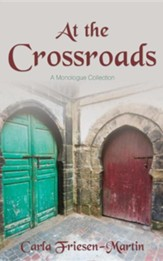 At the Crossroads: A Monologue Collection
