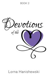 Devotions of the Heart: Book Two
