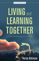 Living and Learning Together: 52 Devotional Parables to Help You Grow Closer to God