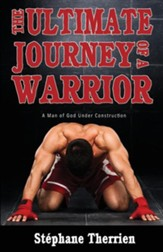 The Ultimate Journey of a Warrior: A Man of God Under Construction, Edition 0002Revised