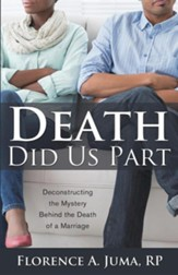 Death Did Us Part: Deconstructing the Mystery Behind the Death of a Marriage