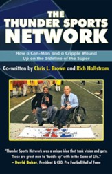 The Thunder Sports Network: How a Con-Man and a Cripple Wound Up on the Sideline of the Super