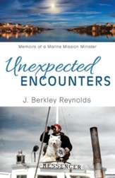 Unexpected Encounters: Memoirs of a Marine Mission Minister