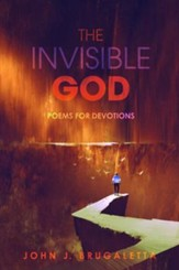The Invisible God: Poems for Devotions