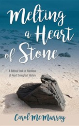 Melting a Heart of Stone: A Biblical Look at Hardness of Heart throughout History