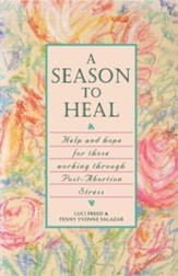 A Season to Heal: Help and Hope for Those Working Through Post-Abortion Stress
