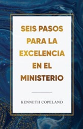 Six Steps to Excellence in Ministry Spanish