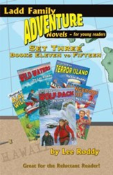 Ladd Family Adventure: Set Three, Books Eleven to Fifteen: Case of the Dangerous Cruise/Panic in the Wild Waters/Hunted in the Alaskan Wilderness/Stra