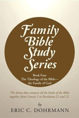 Family Bible Study Series: Book Four the Theology of the Bible-The Family of God