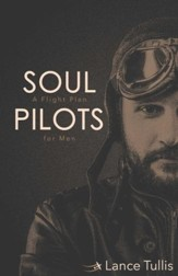 Soul Pilots: A Flight Plan for Men