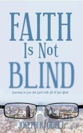 Faith Is Not Blind: Learning to Love the Lord with All of Our Mind