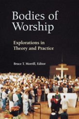 Bodies of Worship: Explorations in Theory and Practice