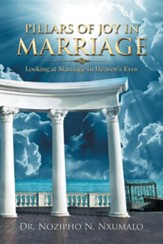 Pillars of Joy in Marriage: Looking at Marriage in Heaven's Eyes