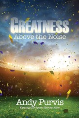 Greatness Above the Noise