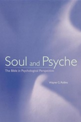 Soul and Psyche: The Bible in Psychological Perspective