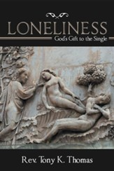Loneliness: God's Gift to the Single