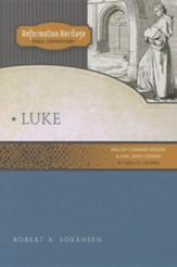 Luke: Reformation Heritage Bible Commentary