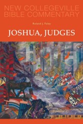 Joshua, Judges: New Collegeville Bible Commentary, Vol. 7